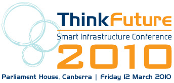 ThinkFuture: Smart Infrastructure Conference 2010, 12 March 2010